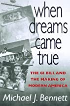 When Dreams Came True: The GI Bill and the…