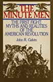 Galvin, John R.: The Minute Men: The First Fight-Myths and Realities of the American Revolution