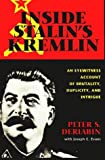 Peter S. Deriabin: Inside Stalin's Kremlin: An Eyewitness Account of Brutality, Duplicity, Intrigue and Murder of Joseph Stalin