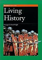 Living History by Phillip J. C. Elliot…