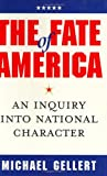 Gellert, Michael: The Fate of America: An Inquiry into National Character