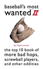 Baseball's Most Wanted II: The Top 10…