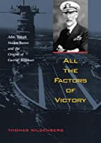 All the Factors of Victory: Admiral Joseph…