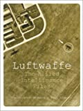 Christopher Staerck: Luftwaffe: The Allied Intelligence Files