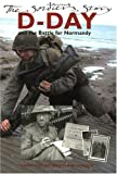 Windrow, Martin: D-Day and the Battle for Normandy : The Soldier&#39;s Story
