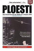 Ploesti by James Dugan