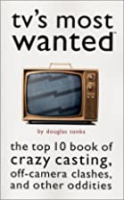 TV's Most Wanted by Douglas Tonks