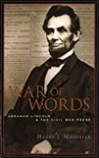 War of Words: Abraham Lincoln and the Civil…