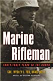 Fox, Wesley L.: Marine Rifleman: Forty-Three Years in the Corps