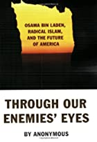 Through Our Enemies' Eyes: Osama Bin Laden,&hellip;
