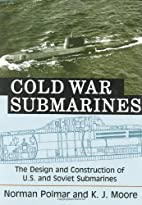 Cold War Submarines: The Design and…