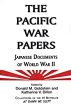 The Pacific War Papers: Japanese Documents…