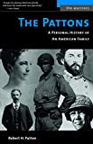 Robert H. Patton: The Pattons: A Personal History of an American Family (The Warriors)