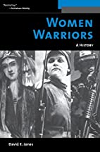 Women Warriors: A History (The Warriors) by…