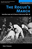 Stevens, Peter F.: The Rogue&#39;s March: John Riley and the St. Patrick&#39;s Battalion