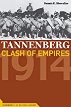 Tannenberg, Clash of Empires by Dennis E.…