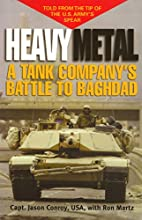 Heavy Metal: A Tank Company's Battle to…
