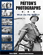 Patton's Photographs: War as He Saw It by…