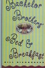 Richardson, Bill: Bachelor Brother's Bed & Breakfast
