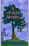 MacPherson, Rett: A Veiled Antiquity (Torie O'Shea Mysteries, No. 2)