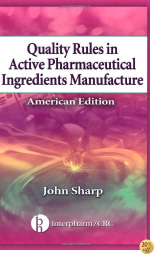 Quality Rules in Active Pharmaceutical Ingredients Manufacture: American Edition (5-pack)