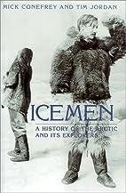 Icemen by Mick Conefrey