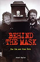 Behind The Mask: The IRA and Sinn Fein by…