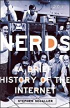 Nerds 2.0.1: A Brief History of the Internet…