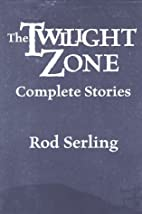 The Twilight Zone: Complete Stories by Rod…