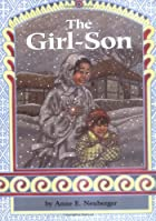The Girl-Son by Anne E. Neuberger