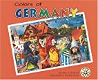 Colors of Germany (Colors of the World) by…