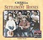 Children of the Settlement Houses (Picture…