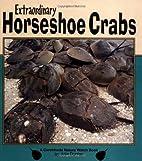 Extraordinary Horseshoe Crabs (Nature Watch…
