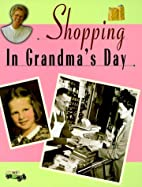 Shopping in Grandma's Day by Valerie Weber