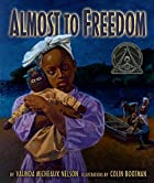 Almost to Freedom by Vaunda Micheaux Nelson