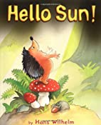 Hello Sun! (Picture Books) by Hans Wilhelm