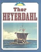 Thor Heyerdahl (Tell Me About - Carolrhoda)…
