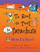 To Root, to Toot, to Parachute by Brian P.…