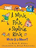 Cleary, Brian P.: A Mink, a Fink, a Skating Rink: What Is a Noun?
