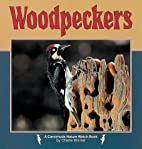 Woodpeckers (Nature Watch) by Cherie Winner