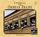 Children of the Orphan Trains by Holly…