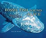 Walker, Sally M.: Fossil Fish Found Alive: Discovering the Coelacanth