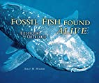 Fossil Fish Found Alive: Discovering the…