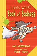 Little Wolf's Book of Badness by Ian…