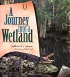 A Journey into a Wetland by Rebecca L.…