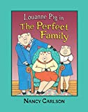 Carlson, Nancy L.: Louanne Pig in the Perfect Family