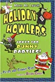 Peter Roop: Holiday Howlers: Jokes for Punny Parties (Make Me Laugh! (Carolrhoda Books))