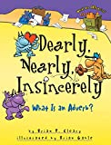 Brian P. Cleary: Dearly, Nearly, Insincerely: What Is An Adverb? (Words Are Categorical)