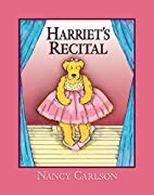 Harriet's Recital (Nancy Carlson's…