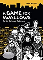 A Game for Swallows: To Die, to Leave, to…